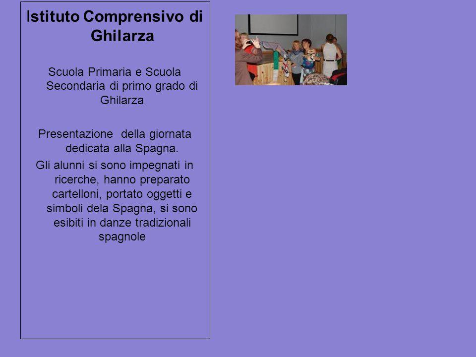 Istituto Comprensivo di Ghilarza Scuola Primaria e Scuola Secondaria di primo grado di Ghilarza Presentazione della giornata dedicata alla Spagna.
