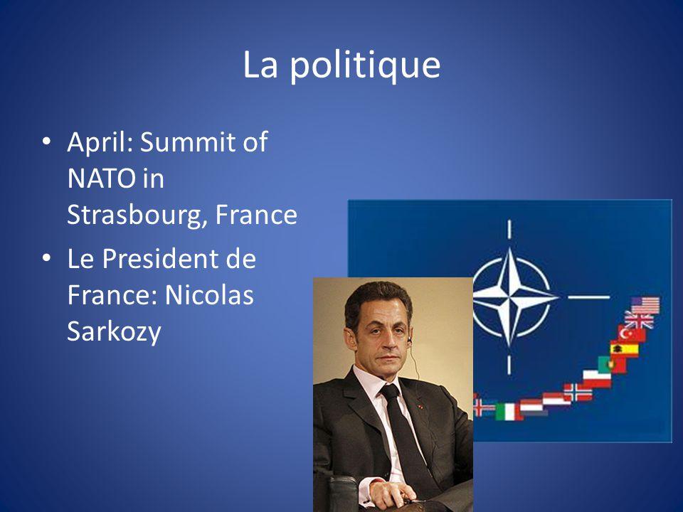 La politique April: Summit of NATO in Strasbourg, France Le President de France: Nicolas Sarkozy
