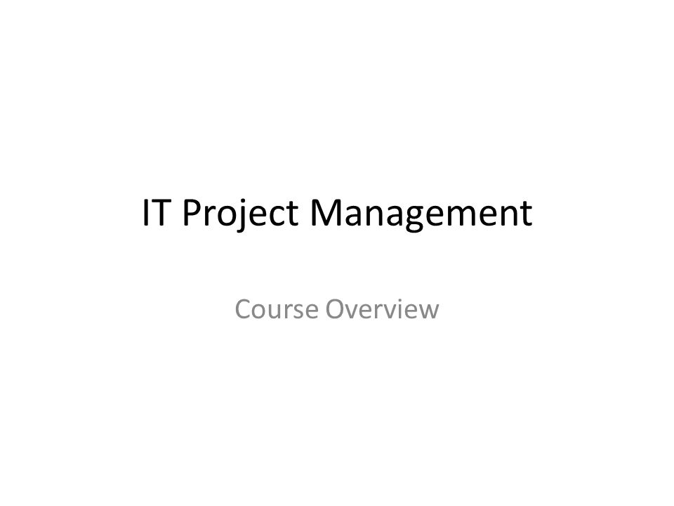 IT Project Management Course Overview