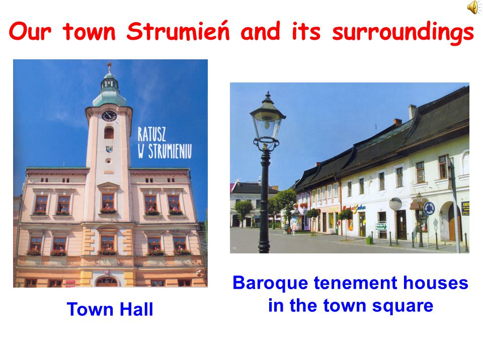 Our town Strumień and its surroundings Town Hall Baroque tenement houses in the town square