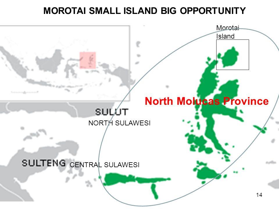 NORTH SULAWESI CENTRAL SULAWESI MOROTAI SMALL ISLAND BIG OPPORTUNITY Morotai Island North Molucas Province 14