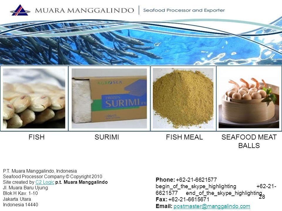 P.T. Muara Manggalindo, Indonesia Seafood Processor Company © Copyright 2010 Site created by C2 Logic p.t. Muara Manggalindo Jl. Muara Baru Ujung Blok