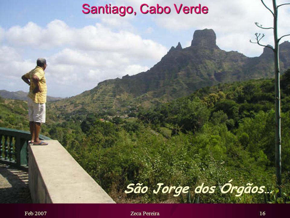 Feb 2007Zeca Pereira15 Santiago, Cabo Verde Achada Falcão…