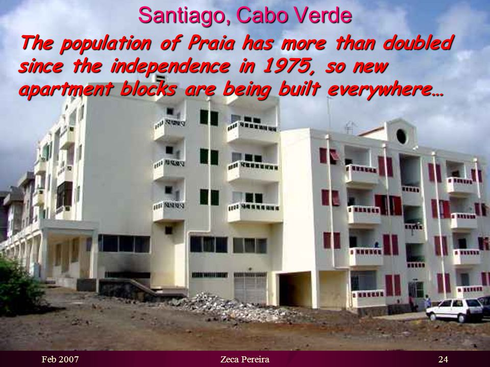 Feb 2007Zeca Pereira23 Santiago, Cabo Verde The gate into Santiago is its International Airport