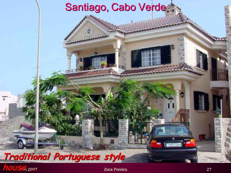 Feb 2007Zeca Pereira26 Santiago, Cabo Verde