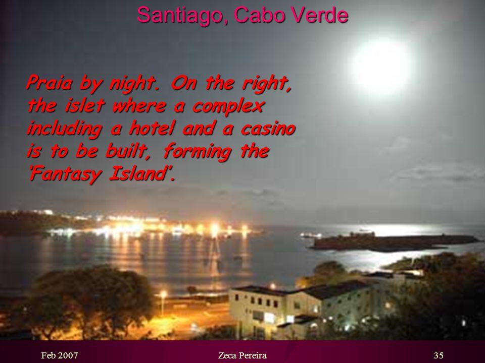 Feb 2007Zeca Pereira34 Santiago, Cabo Verde View of 'achada de Santo António'.