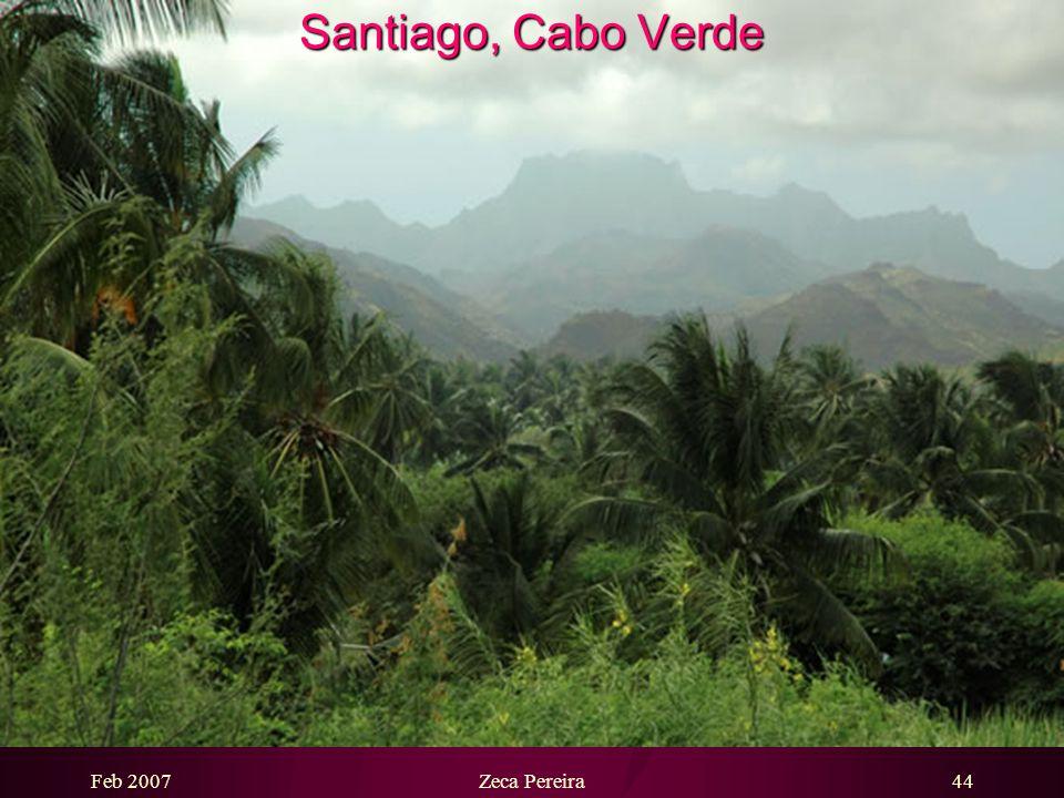 Feb 2007Zeca Pereira43 Santiago, Cabo Verde