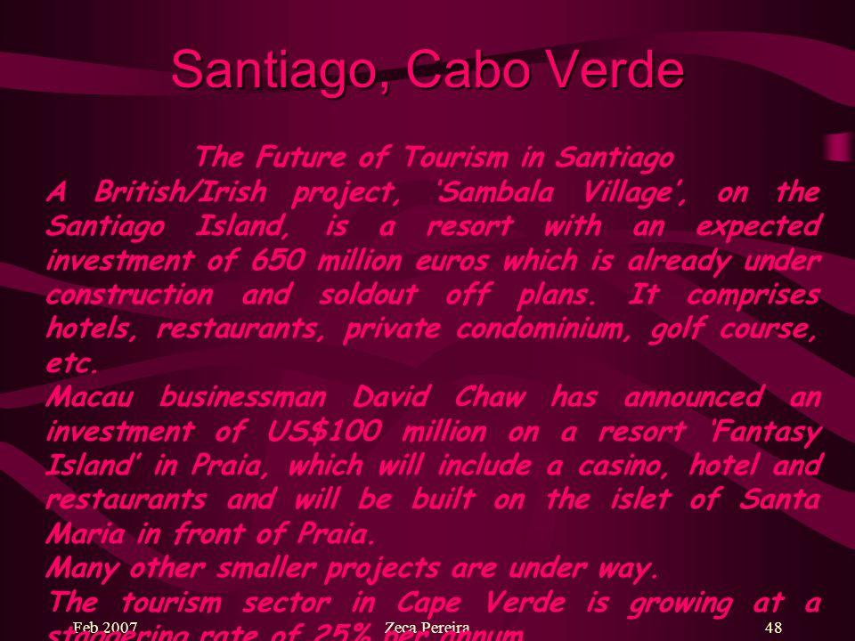 Feb 2007Zeca Pereira47 Santiago, Cabo Verde