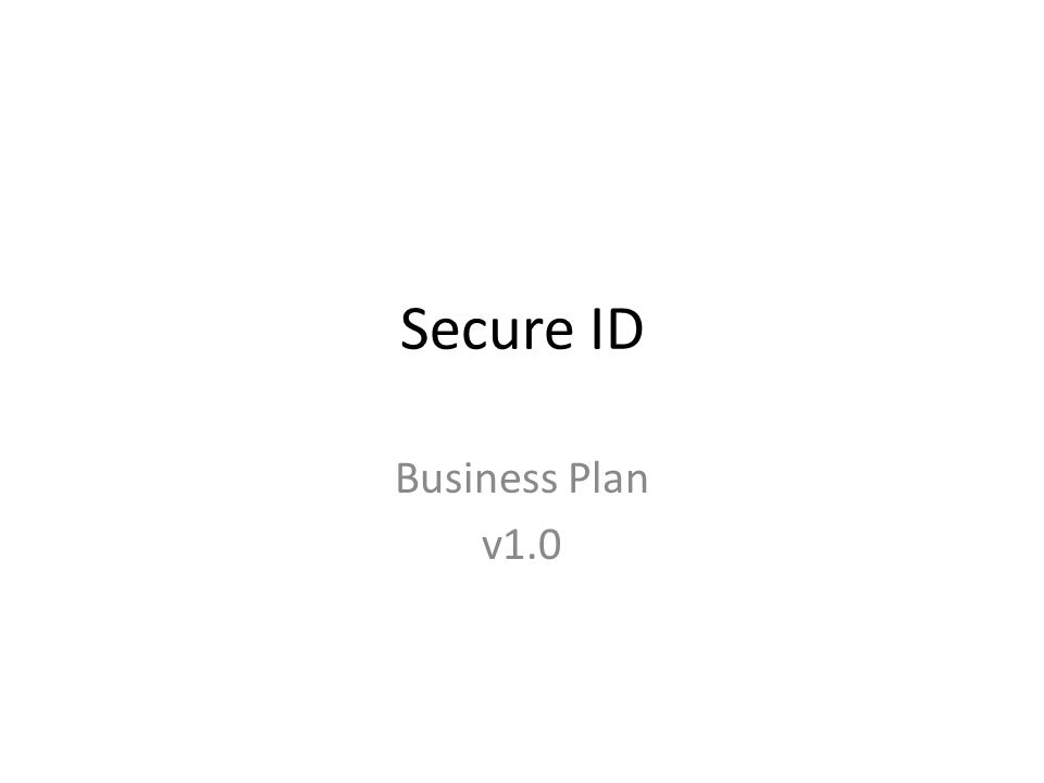 Secure ID Business Plan v1.0