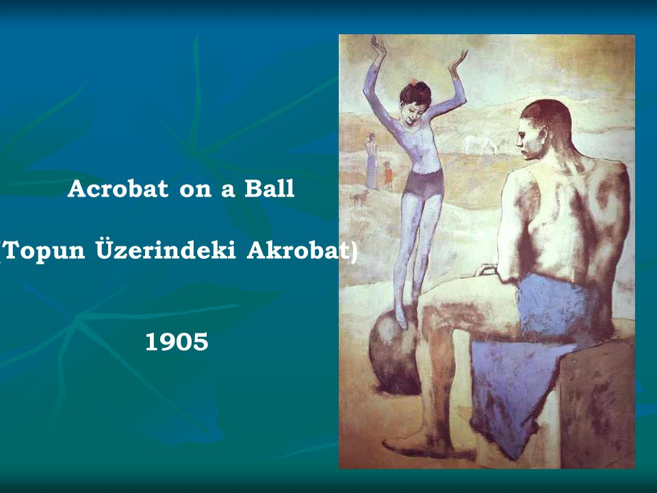 Acrobat on a Ball (Topun Üzerindeki Akrobat) 1905