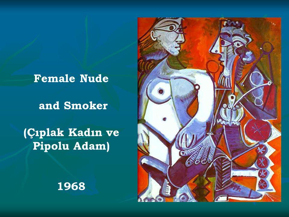 Female Nude and Smoker (Çıplak Kadın ve Pipolu Adam) 1968