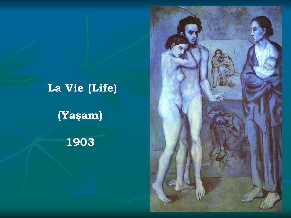 La Vie (Life) (Yaşam) 1903