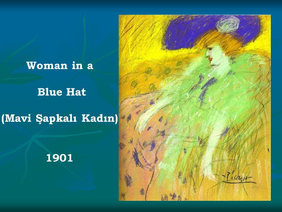 Woman in a Blue Hat (Mavi Şapkalı Kadın) 1901