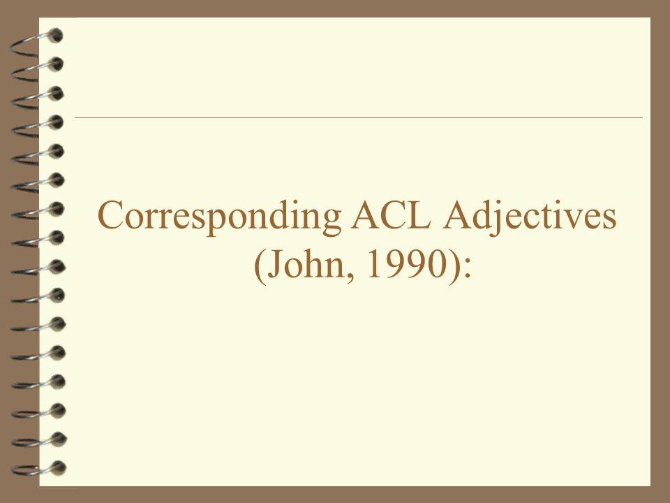 Corresponding ACL Adjectives (John, 1990):