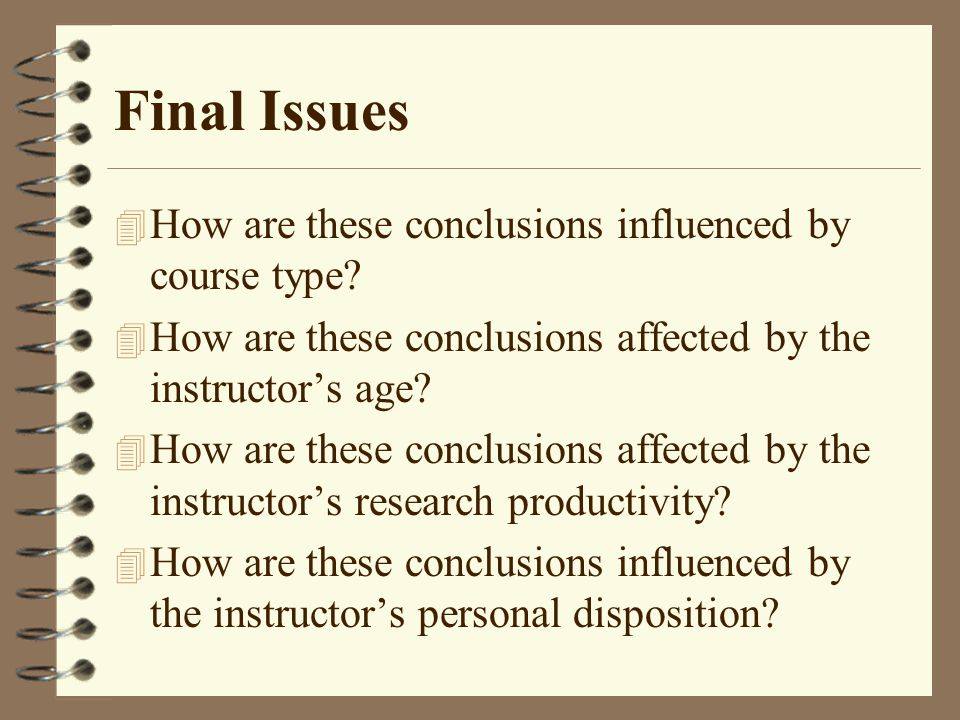 Final Issues 4 How are these conclusions influenced by course type.
