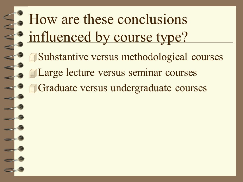 How are these conclusions influenced by course type.
