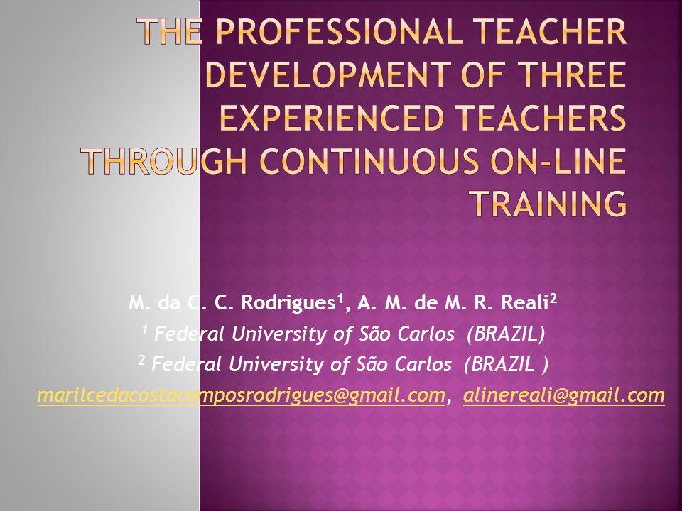M. da C. C. Rodrigues 1, A. M. de M. R. Reali 2 1 Federal University of São Carlos (BRAZIL) 2 Federal University of São Carlos (BRAZIL ) marilcedacost