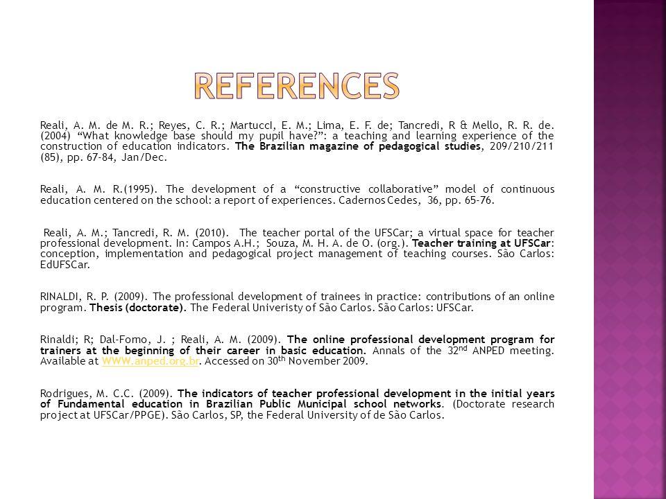 """Reali, A. M. de M. R.; Reyes, C. R.; MartuccI, E. M.; Lima, E. F. de; Tancredi, R & Mello, R. R. de. (2004) """"What knowledge base should my pupil have?"""