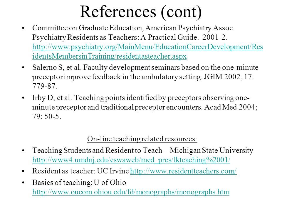 References (cont) Committee on Graduate Education, American Psychiatry Assoc.