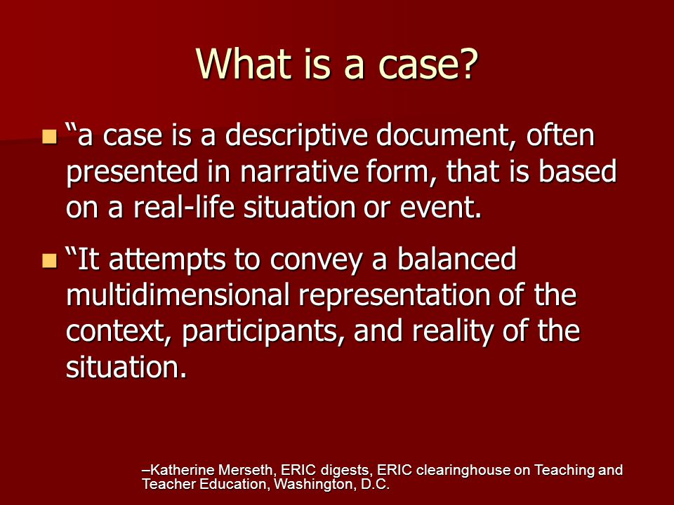 Case Exercise: Form small groups Form small groups Generate learning issues Generate learning issues Data acquisition (if possible) Data acquisition (if possible) Presentation of case Presentation of case