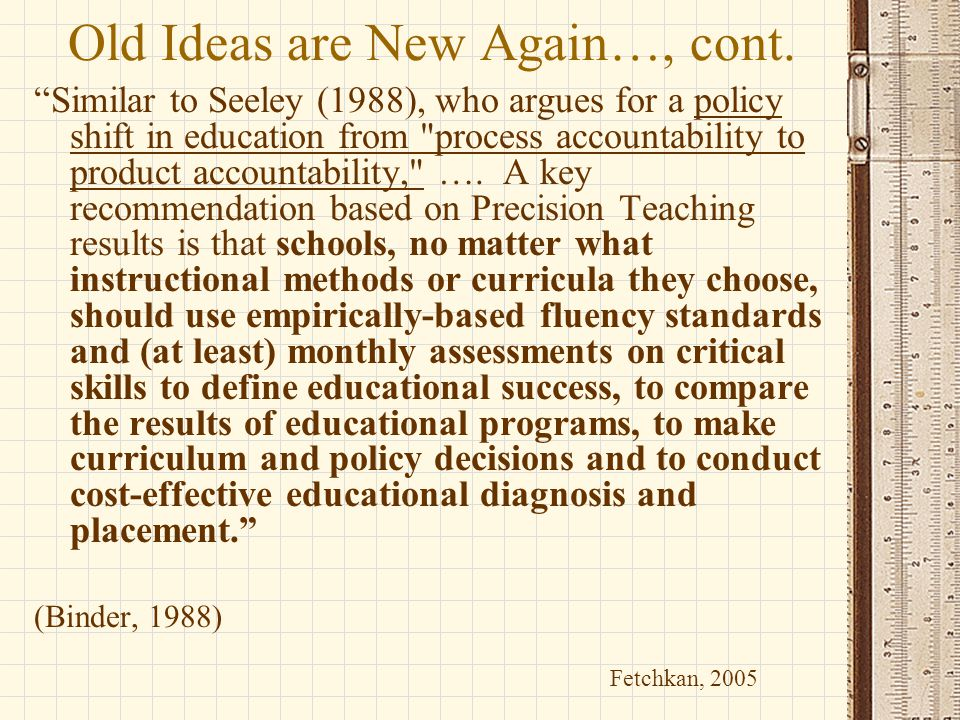 """Old Ideas are New Again…, cont. """"Similar to Seeley (1988), who argues for a policy shift in education from"""