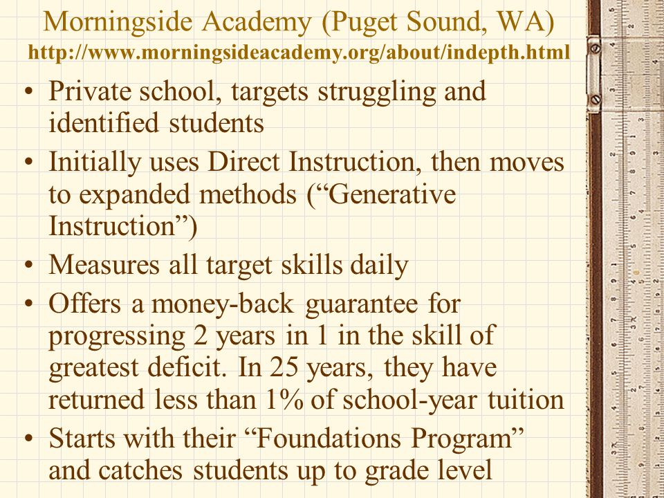 Morningside Academy (Puget Sound, WA) http://www.morningsideacademy.org/about/indepth.html Private school, targets struggling and identified students