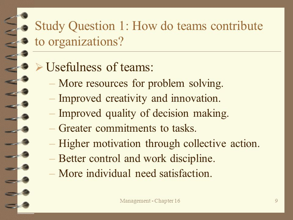 Management - Chapter 1610 Study Question 1: How do teams contribute to organizations.