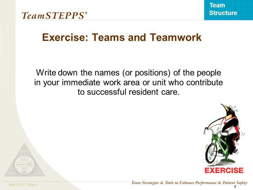 T EAM STEPPS 05.2 Mod 2 06.1 Page 19 Team Structure ® 19 Teamwork Failure Video Analysis Did the team establish a leader.