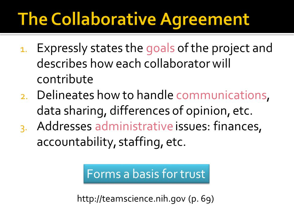 1. Expressly states the goals of the project and describes how each collaborator will contribute 2.