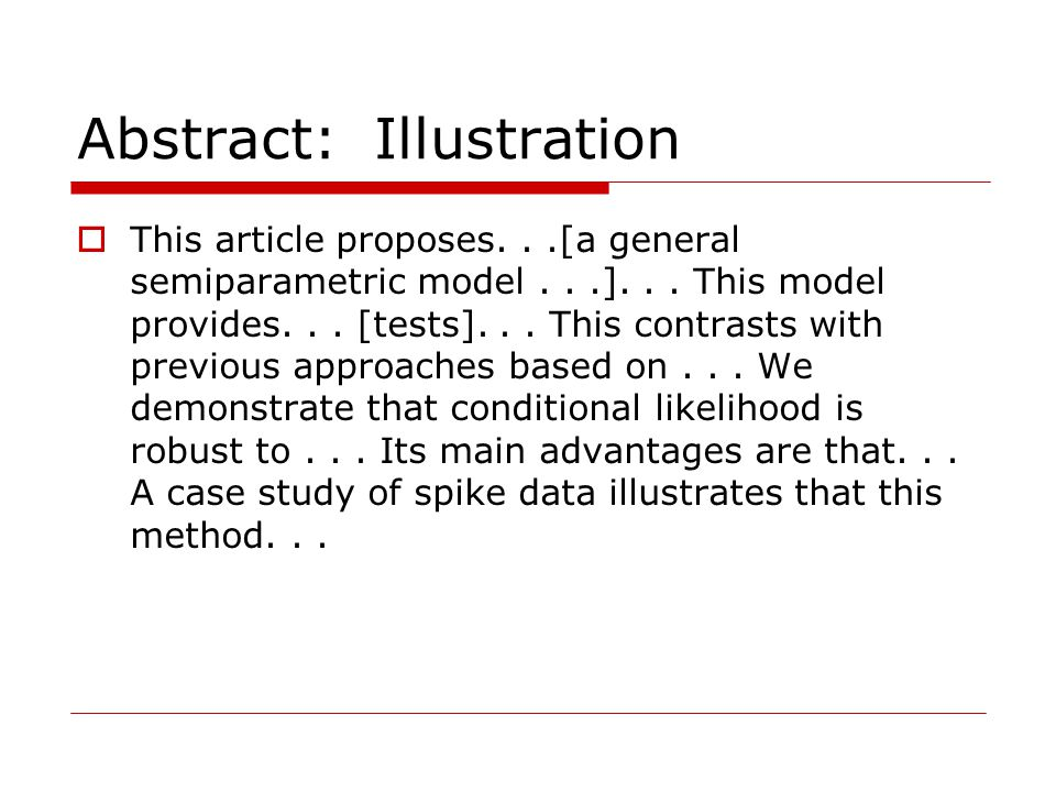 Abstract: Illustration  This article proposes...[a general semiparametric model...]... This model provides... [tests]... This contrasts with previous