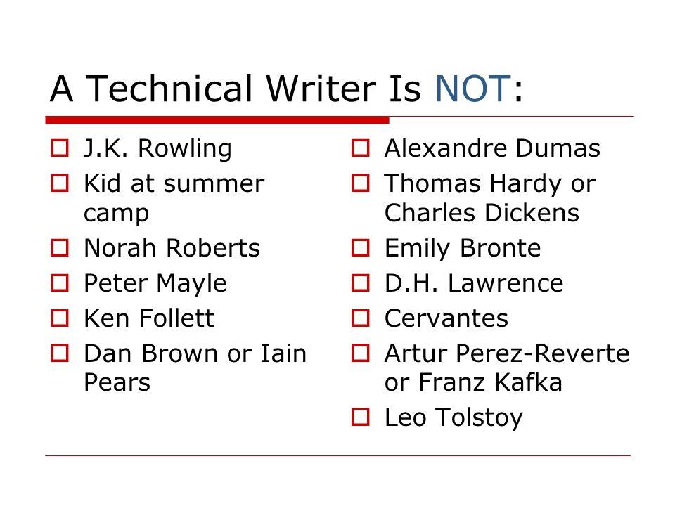 A Technical Writer Is NOT:  J.K.