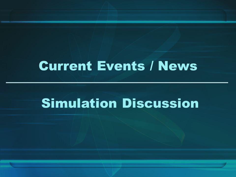 Current Events / News Simulation Discussion