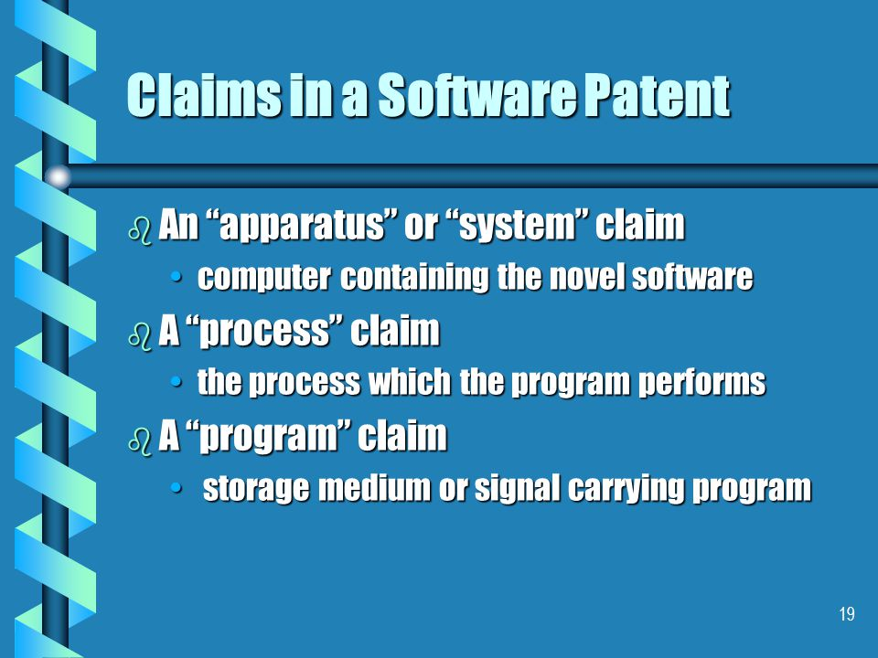 18 Contents of the Software Patent b The hardware b The pre-stored data, tables etc.