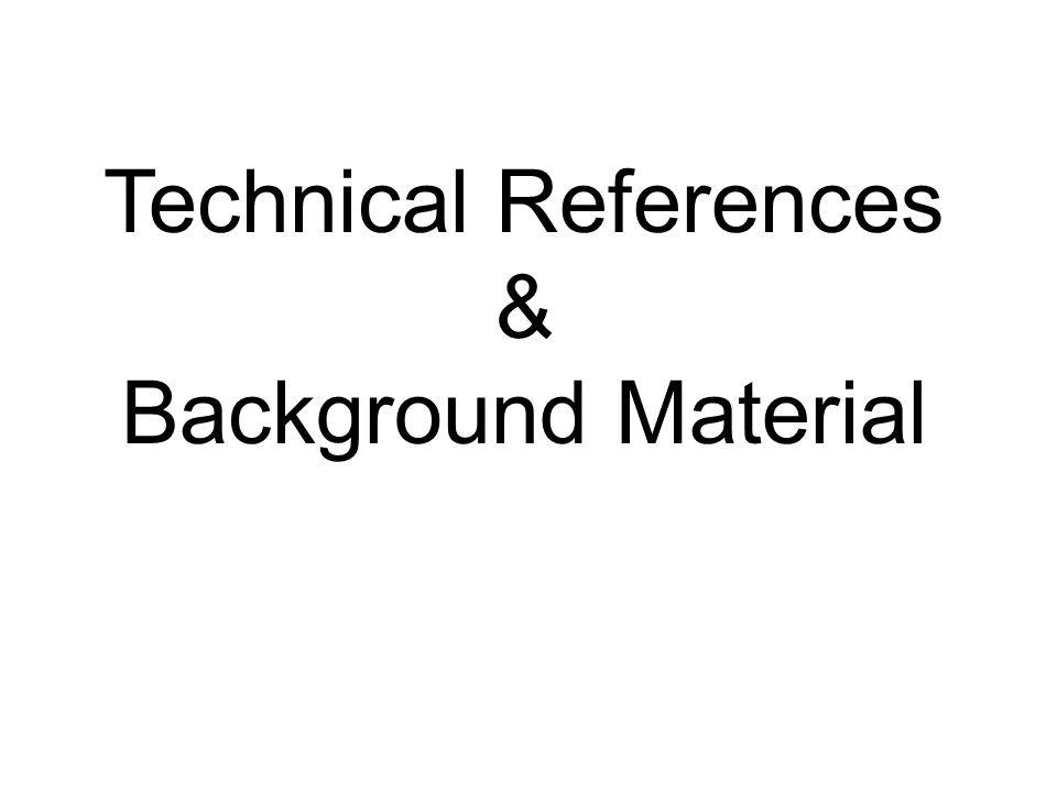 Technical References & Background Material