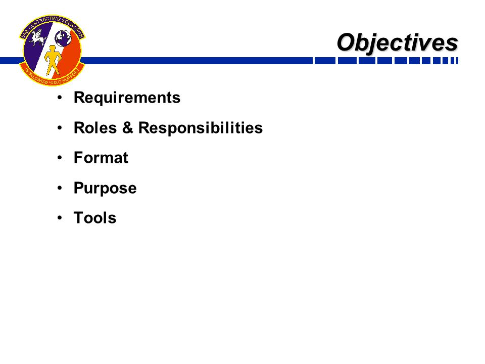 Objectives Requirements Roles & Responsibilities Format Purpose Tools