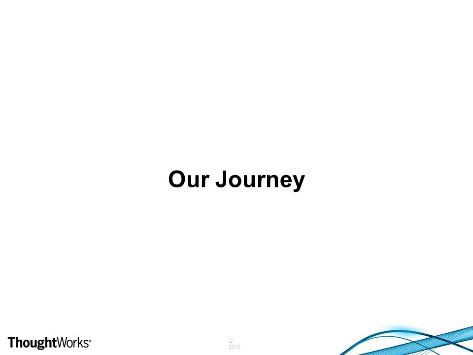 © 2010 Our Journey