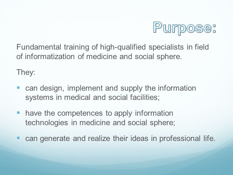 Fundamental training of high-qualified specialists in field of informatization of medicine and social sphere.