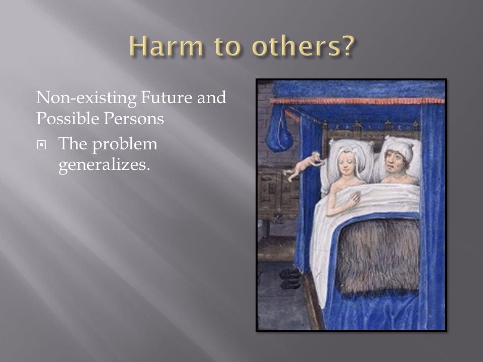 Non-existing Future and Possible Persons  The problem generalizes.