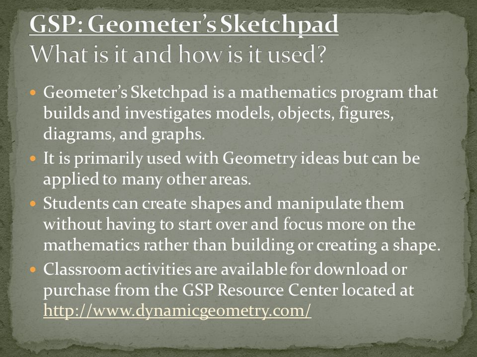 Geometer's Sketchpad is a mathematics program that builds and investigates models, objects, figures, diagrams, and graphs.