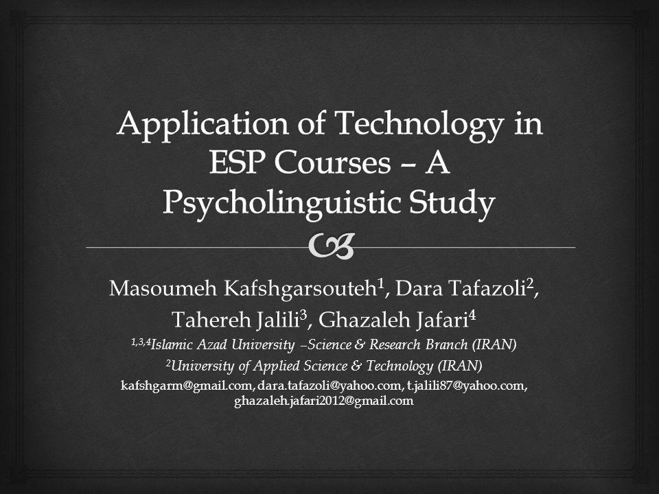 Masoumeh Kafshgarsouteh 1, Dara Tafazoli 2, Tahereh Jalili 3, Ghazaleh Jafari 4 1,3,4 Islamic Azad University –Science & Research Branch (IRAN) 2 University of Applied Science & Technology (IRAN) kafshgarm@gmail.com, dara.tafazoli@yahoo.com, t.jalili87@yahoo.com, ghazaleh.jafari2012@gmail.com