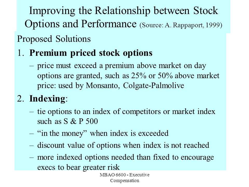 MBAO 6600 - Executive Compensation Improving the Relationship between Stock Options and Performance (Source: A.