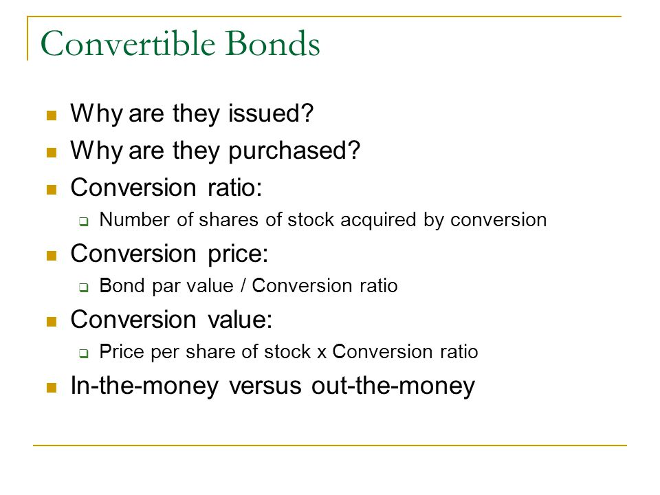 Convertible Bonds Why are they issued.Why are they purchased.