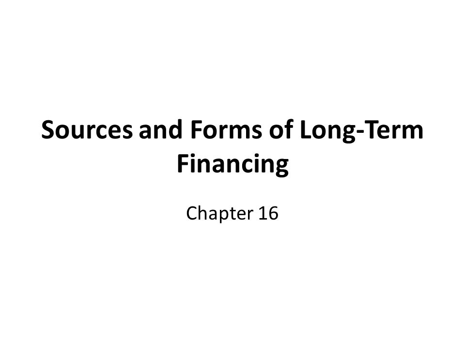 The Money and Capital Markets Two types of external markets for funds: 1.Money market Short-term debt securities: maturity of less than 1 year T-bills, commercial paper, bankers' acceptances, and short- term certificates of deposit 2.Capital market (focus of this chapter) Intermediate-term securities: maturity of more than 1 but less than 10 years Long-term securities: maturity of 10 or more years Equity securities: preferred and common stock have longest time horizon since they are issued for life of corporation