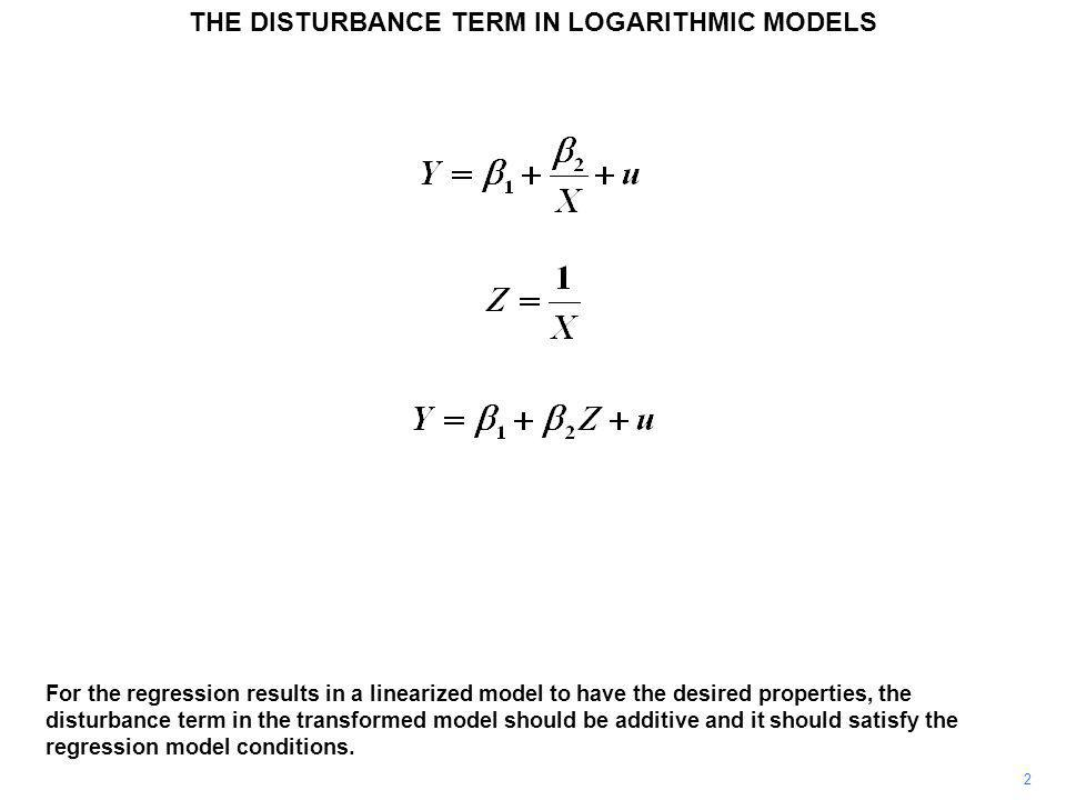3 To be able to perform the usual tests, it should be normally distributed in the transformed model.
