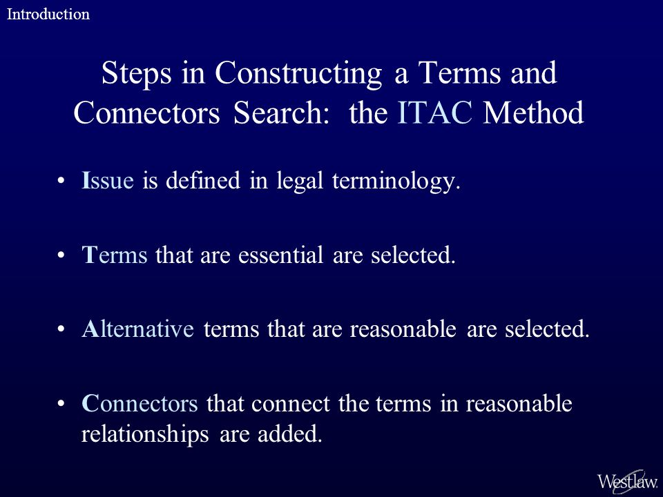 Steps in Constructing a Terms and Connectors Search: the ITAC Method Issue is defined in legal terminology.