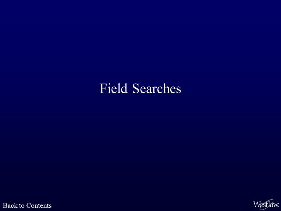 Field Searches Back to Contents