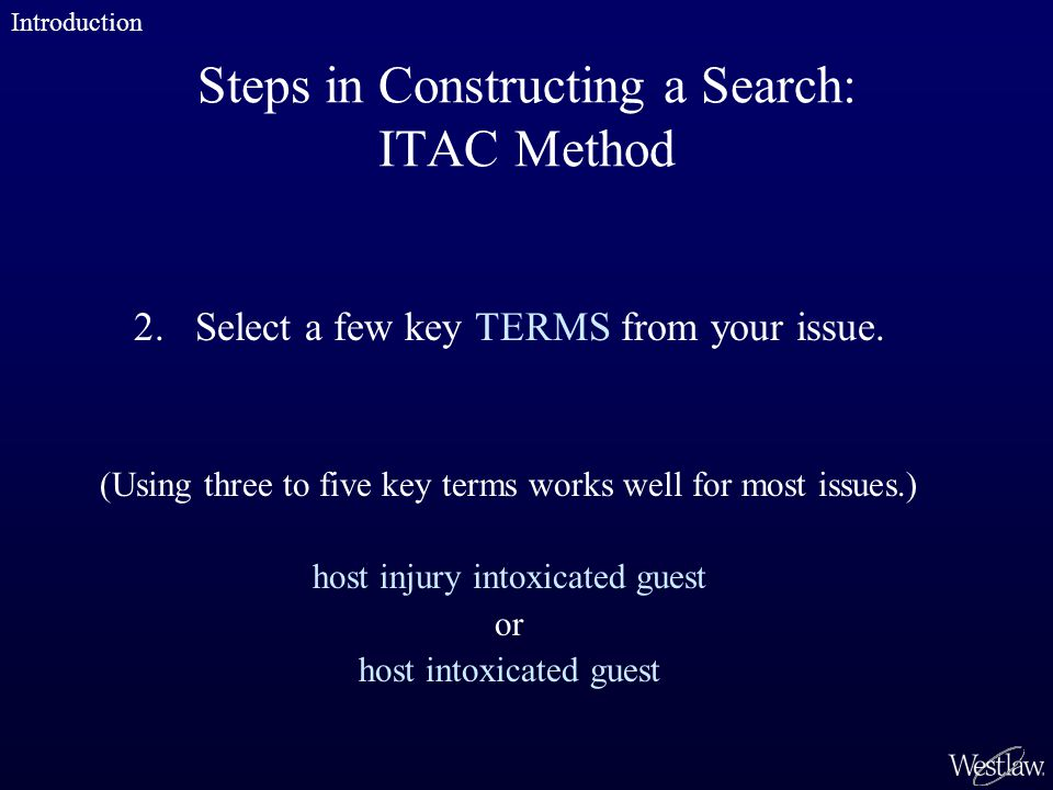 Steps in Constructing a Search: ITAC Method 2. Select a few key TERMS from your issue.