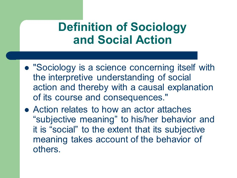 Definition of Sociology and Social Action