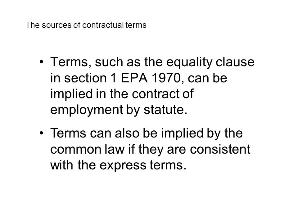 Terms, such as the equality clause in section 1 EPA 1970, can be implied in the contract of employment by statute.