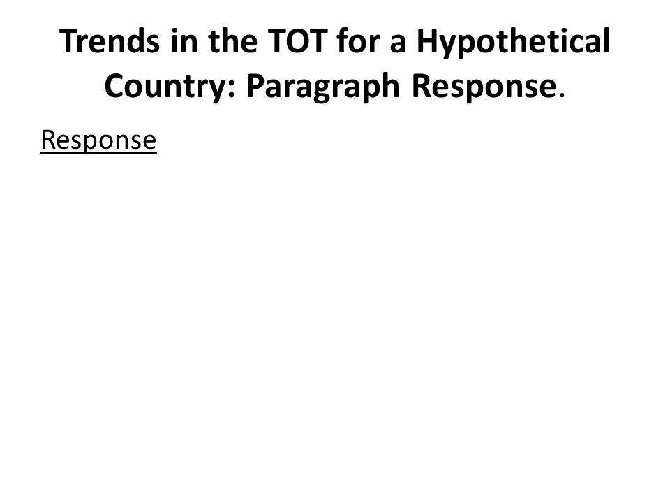 Trends in the TOT for a Hypothetical Country: Paragraph Response. Response